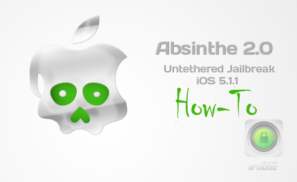 Absinthe 2.0 Untethered Jailbreak iOS 5.1.1 (Windows/Linux/Mac)