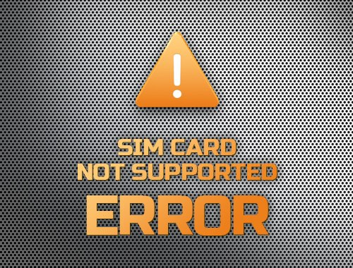 SIM Card Not Supported Error Fix