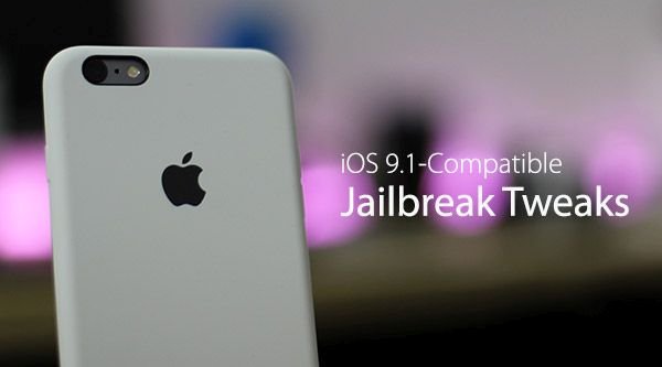 iOS 9.1 Jailbreak Tweaks Compatible List